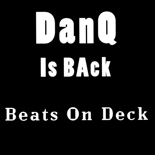 DanQ Beats on Deck(Dan Q is Back)