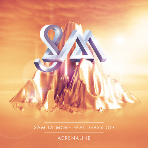 Sam La More feat. Gary Go - Adrenaline (The Only Remix)