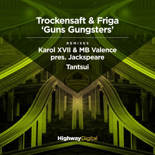 Trockensaft & Friga — Guns Gungsters (1939 Deep Version)