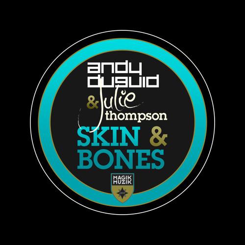 TEASER Andy Duguid & Julie Thompson - Skin & Bones (Radio Edit)