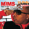 This Is Why I Rock (Hair Band Arena Remix) - Mims vs Def Leppard vs DJ B-Naut