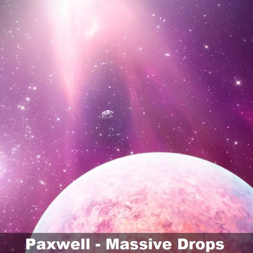 Paxwell - Massive Drops [VOTE FOR THIS TRACK ON SPINNIN'Records] + *FREE DOWNLOAD*