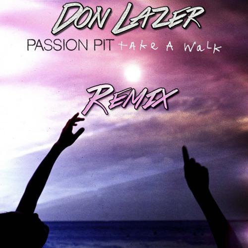 Passion Pit - Take a Walk (Don Lazer Remix)