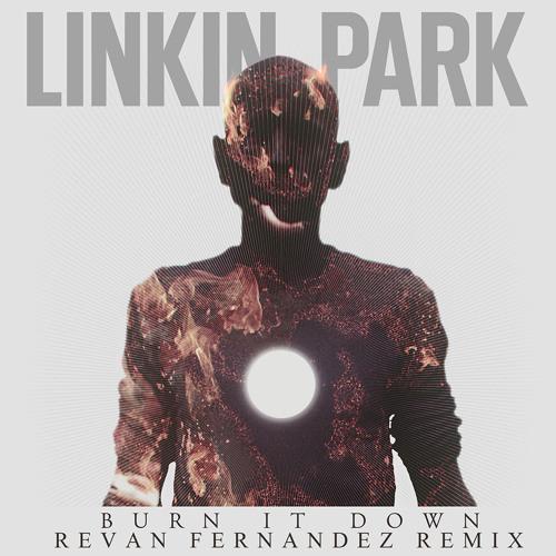 Linkin Park - Burn It Down (Revan Fernandez Remix) [FREE DOWNLOAD]