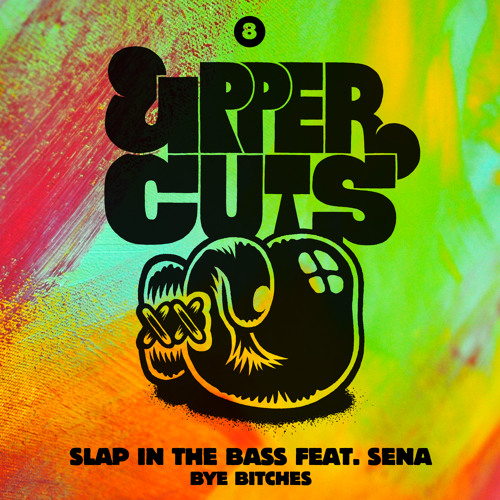 Slap In The Bass feat. Sena - Bye Bitches