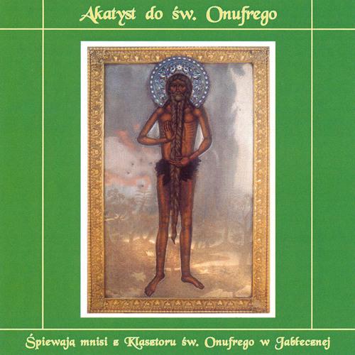 Akatyst do św. Onufrego - 2 - Kondakion I
