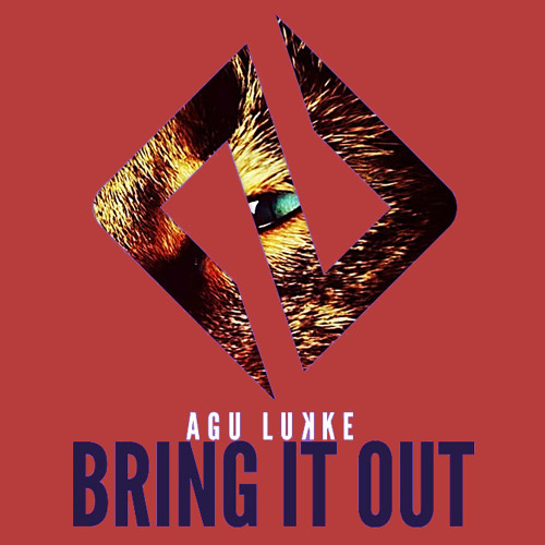 Agu Lukke - Bring It Out [May 13 Podcast]