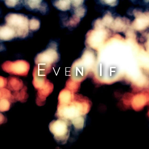 Even If (Unmastered Sketch)