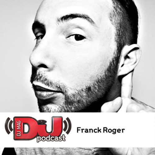 DJ Weekly Podcast: Franck Roger
