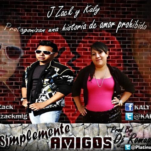 J-ZACK Y KALY - SIMPLEMENTE AMIGOS (Produced by Romuad HDP, Campos El Maestro Independiente)
