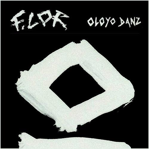 F/LOR - Oloyo Danz