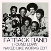The Fatback Band - I found some loving (naked like worms edit)