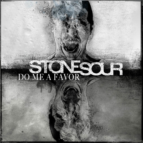 Stone Sour // Do Me A Favor