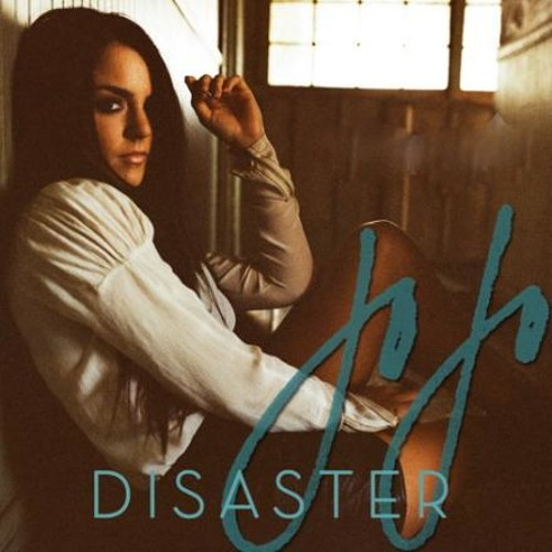 """Disaster"" by JoJo"