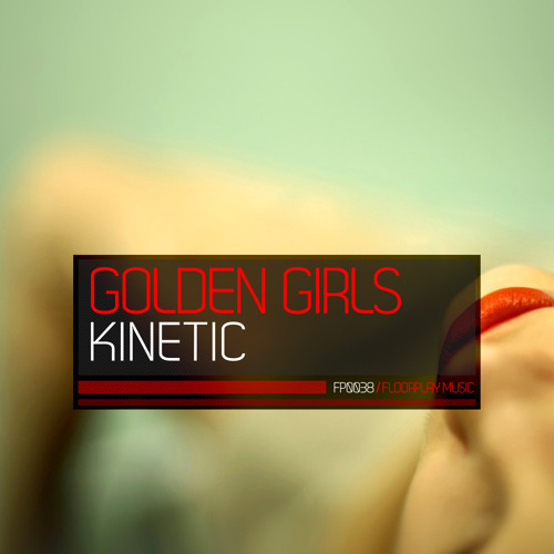 Golden Girls - Kinetic (Jeremy Olander Remix)