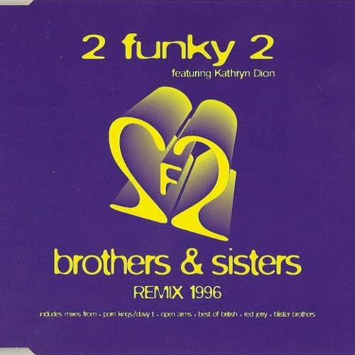2Funky2 - Brothers & Sisters (Nik Smith's 'JJ Tribute' Booty) ***FREE DOWNLOAD***