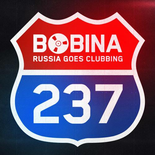 Bobina - Russia Goes Clubbing #237