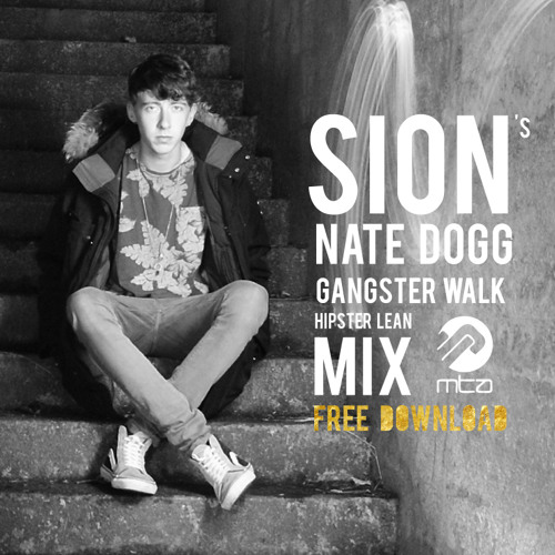 SION - Gangster Walk [Hipster Lean Mix] *Free Download*