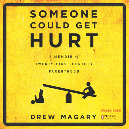 """Someone Could Get Hurt, written and read by Drew Magary -  """"Hot Tub"""""""