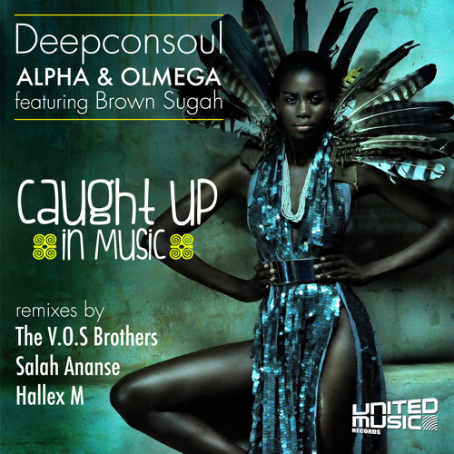 Deepconsoul n Alpha & Olmega feat. Brown Sugah - Caught Up in Music (Original Mix)