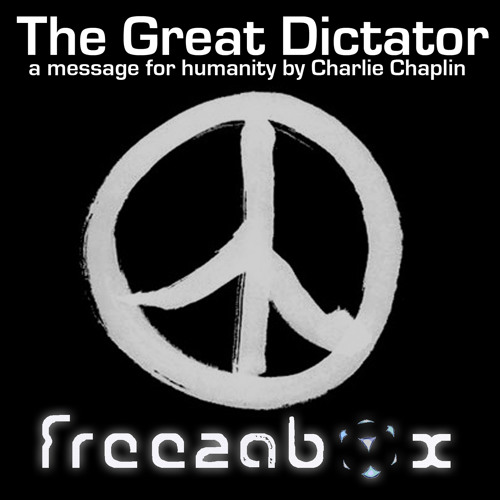 The Great Dictator - A Message for Humanity