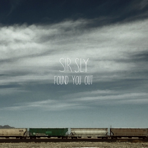 Sir Sly - Found You Out