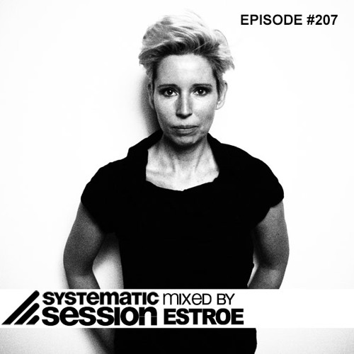 Systematic Session #207 (Mixed by Estroe)