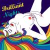 Brilliant Nights (April 2013)