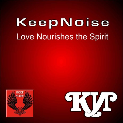 "KeepNoise ""Love Nourishes the Spirit"" [UME Universal Music Emotion] (Preview)"