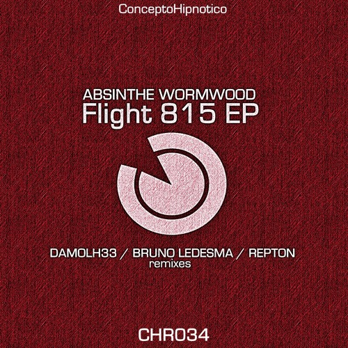 CHR034: Absinthe Wormwood - Flight 315 EP / Out now on Beatport