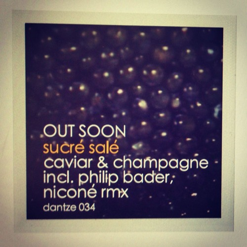 Sucré Salé - Caviar & Champagne (Philip Bader & Niconé Remix)