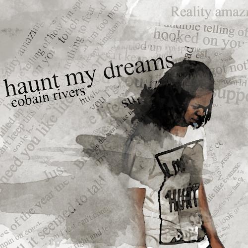 Haunt My Dreams (Prod. Mr. Nice Guy)