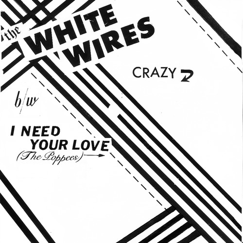 WHITE WIRES- Crazy Crazy