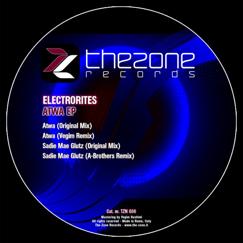 TZN036 - ELECTRORITES - ATWA EP [RMX By VEGIM & A-BROTHERS] (Preview)