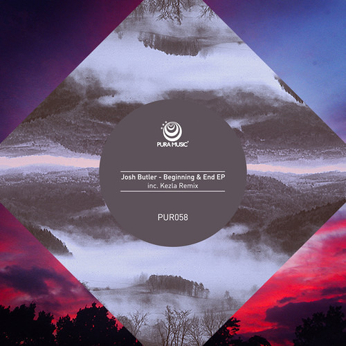 Josh Butler - Beginning & End (Kezla Remix) [PUR058] Out Now!