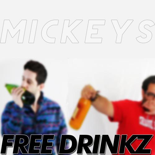 FREE DRINKZ - Mickeys / FREE DOWNLOAD