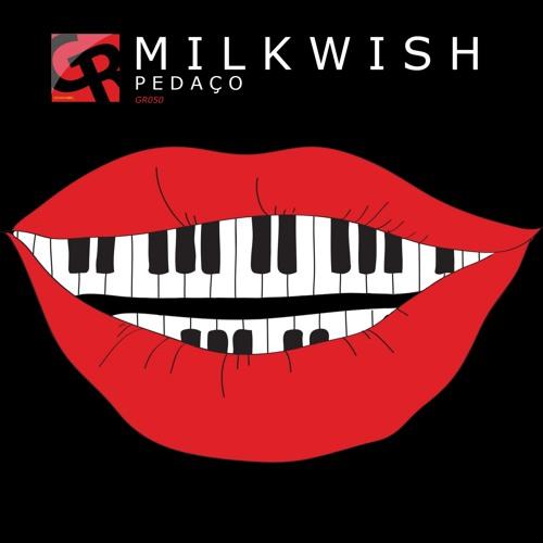 GR050 : Milkwish - Pedaço (Original Mix)