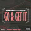 Go & Get It f/ Poncho (prod. Young Chop)