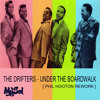 The Drifters - Under The Boardwalk [ Phil Hooton Rework ]