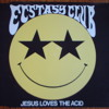 The Ecstasy Club-Jesus loves the acid. Original 1988 version
