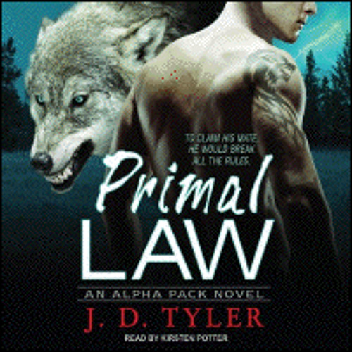 PRIMAL LAW by J.D. Tyler, read by Kirsten Potter
