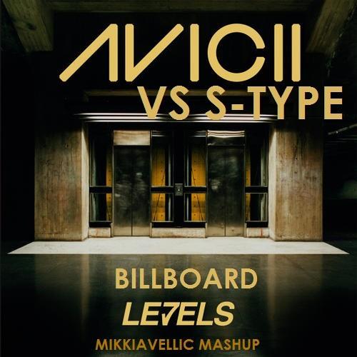 Billboard Levels (Mikkiavellic mashup)- Skrillex ft Avicii vs S-Type