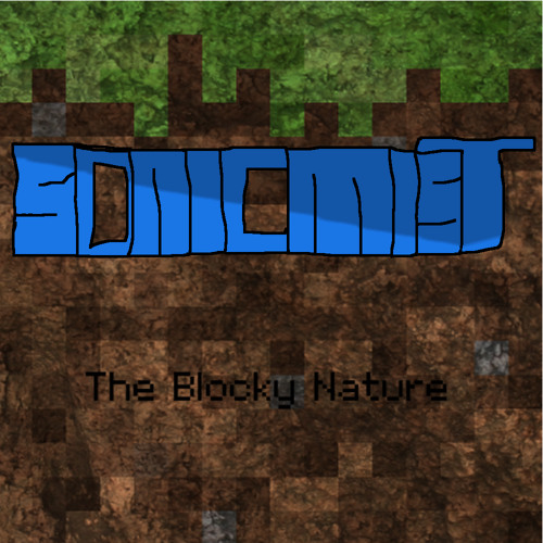 The Blocky Nature (Minecraft Drumstep Mix)