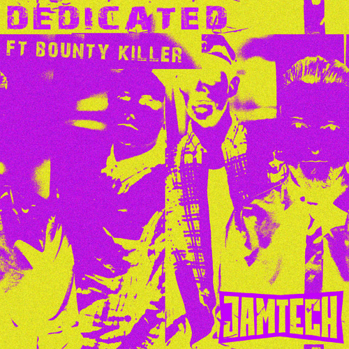 Dedicated by Jamtech ft. Bounty Killer