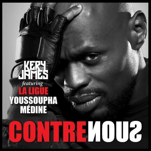 Kery James feat. Medine et Youssoupha - Contre Nous (avec paroles)