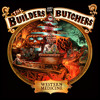 The Builders and the Butchers - Dirt in the Ground