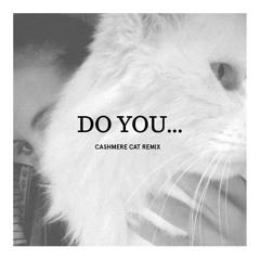 Miguel - Do You… (Cashmere Cat Remix)