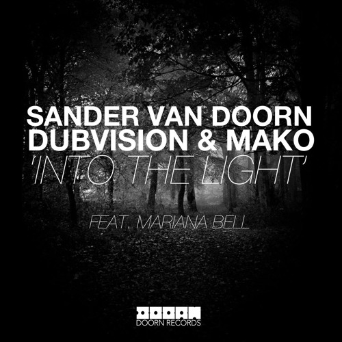 Sander van Doorn, Dubvision & Mako - Into the Light (Available Now)