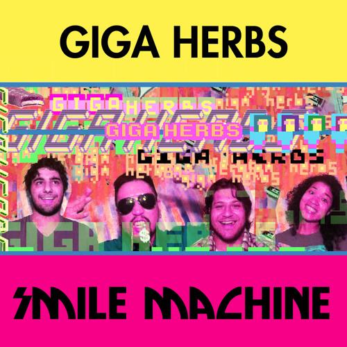 Giga Herbs - Smile Machine - Love Our Records