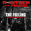 THE FEELING (Album Version) produced by Rkitech ft Precise